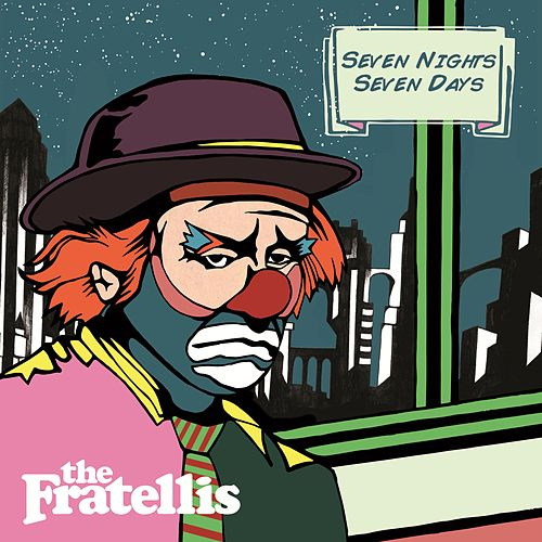Seven Nights Seven Days di The Fratellis
