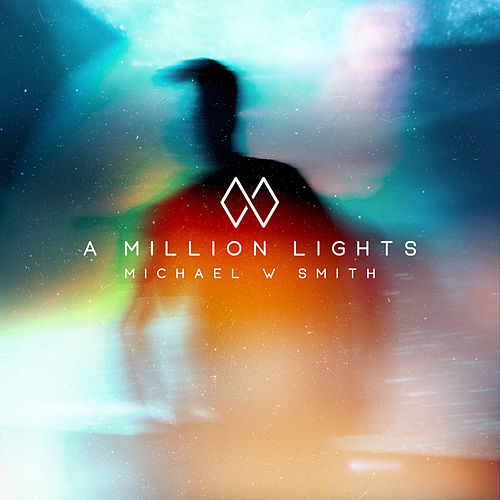 A Million Lights von Michael W. Smith