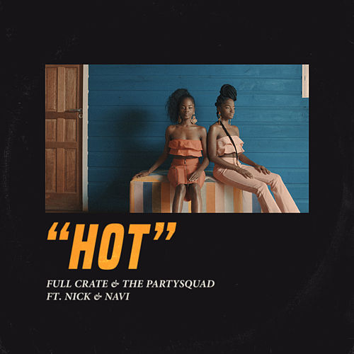 HOT (feat. Nick & Navi) de The Partysquad