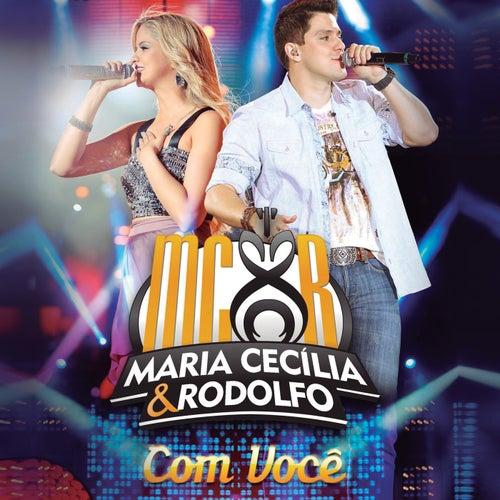 Com Você (Ao Vivo) de Maria Cecília e Rodolfo