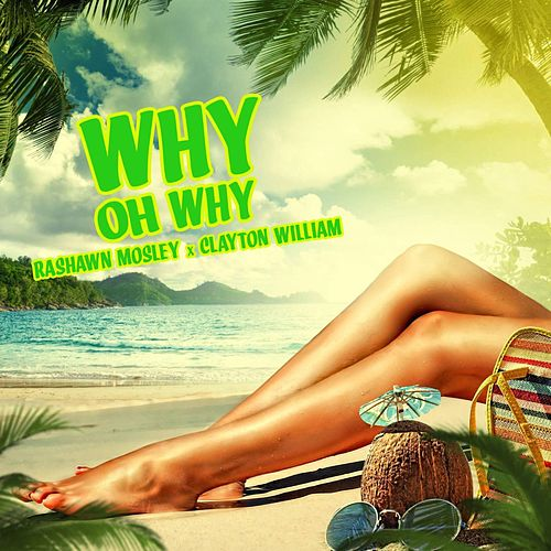 Why Oh Why by Clayton William