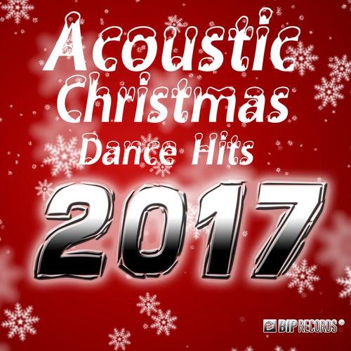Acoustic Christmas Dance Hits 2017 de Various Artists