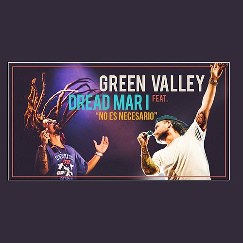 No Es Necesario (feat. Dread Mar I) de Green Valley