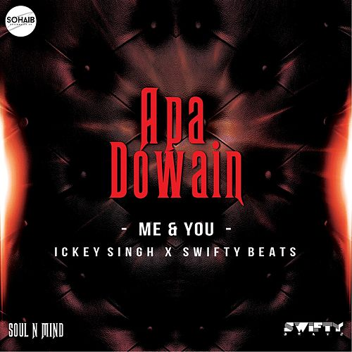 Apa Dowain (Me & You) by Ickey Singh