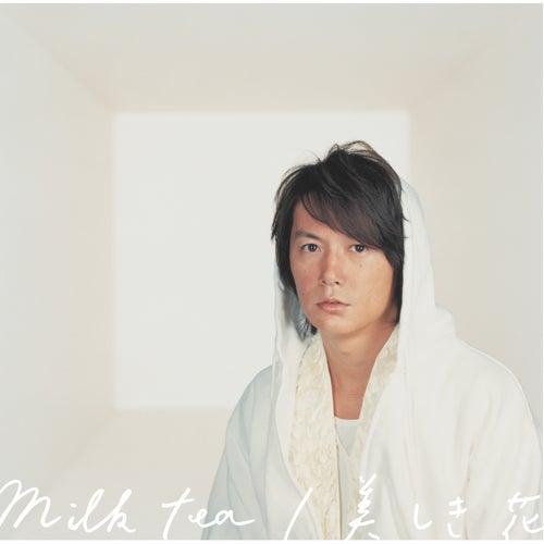 Milk Tea/Utsukushiki Hana de Masaharu Fukuyama