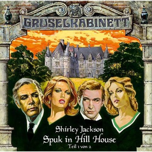 Folge 8: Spuk in Hill House (Folge 1 von 2) von Gruselkabinett