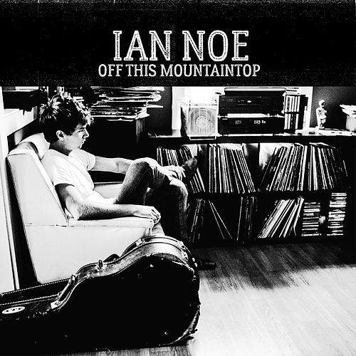 Off This Mountaintop von Ian Noe