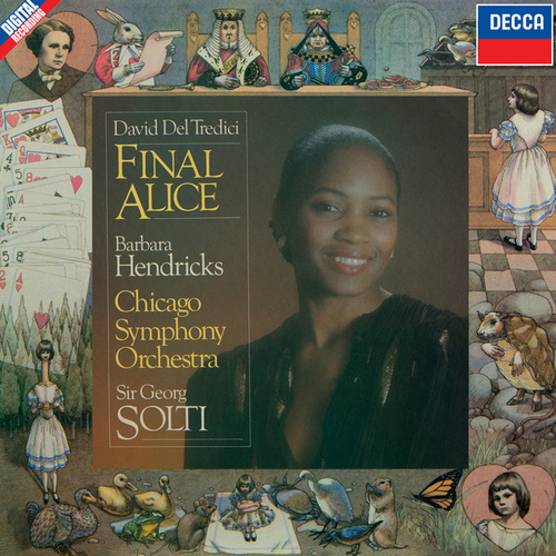 Del Tredici: Final Alice de Sir Georg Solti