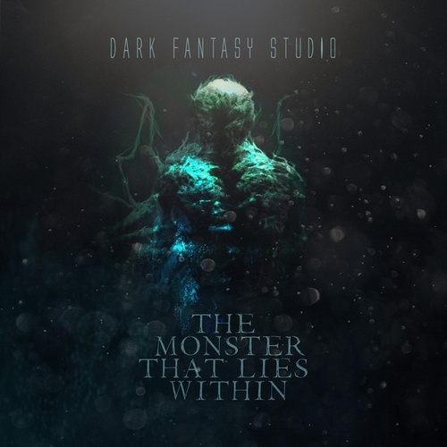 The monster that lies within de Dark Fantasy Studio