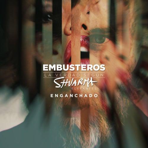 Enganchado (feat. Shuarma) de Embusteros