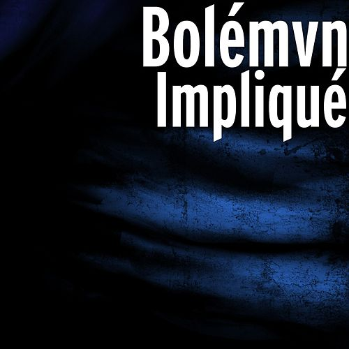 Impliqué de Bolémvn