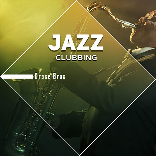 Jazz Clubbing by Grace Brax