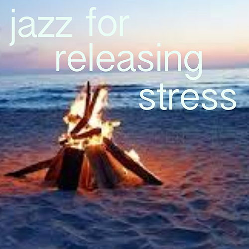 Jazz For Releasing Stress de Various Artists