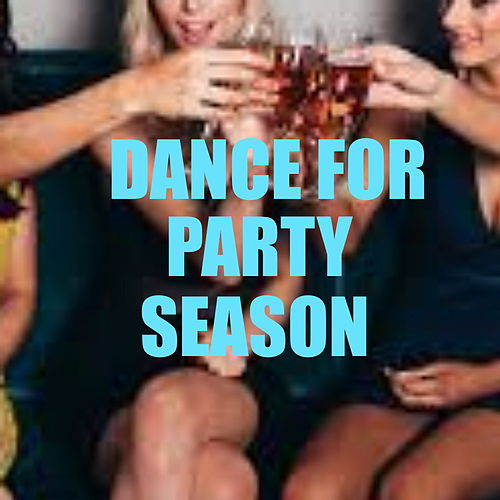 Dance For Party Season by Various Artists
