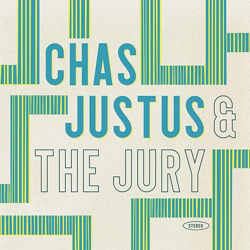 Chas Justus & the Jury by Chas Justus