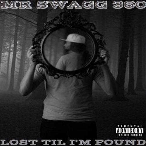 Lost Til I'm Found von Mr Swagg 360