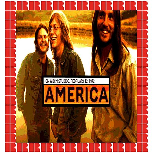 At WBCN Studios, 1972 (Hd Remastered Edition) by America