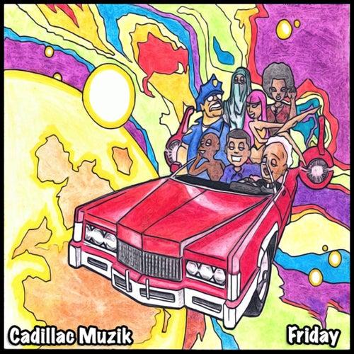 Friday by Cadillac Muzik