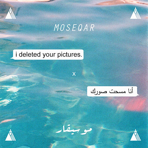 I Deleted Your Pictures de Moseqar