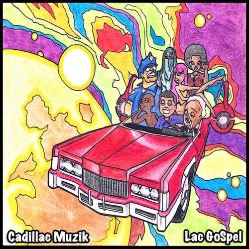 Lac Gospel by Cadillac Muzik