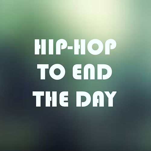 Hip-Hop To End The Day de Various Artists