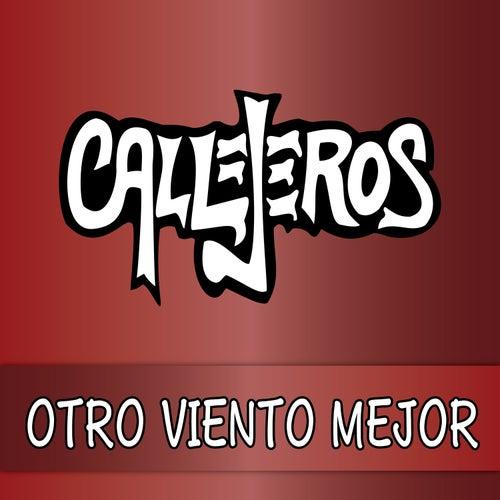 Otro Viento Mejor (Vivo) - Mezclado y Masterizado 2017 de Callejeros