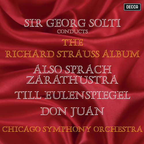 Richard Strauss: Also sprach Zarathustra; Till Eulenspiegels lustige Streiche; Don Juan by Sir Georg Solti