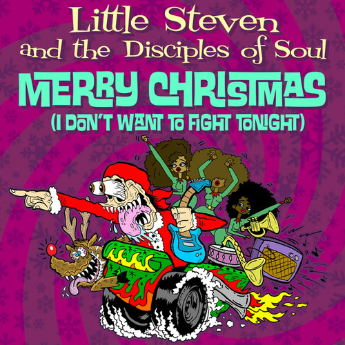Merry Christmas (I Don't Want To Fight Tonight) by Little Steven
