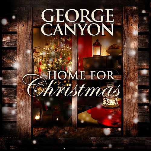 Home for Christmas de George Canyon