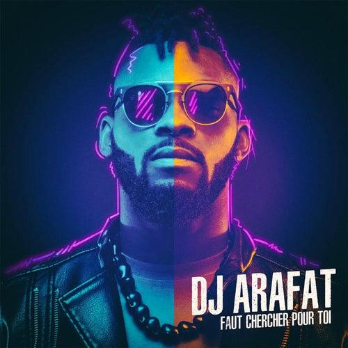 Faut chercher pour toi de DJ Arafat