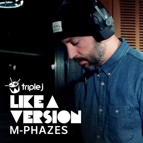 Weathered (triple j Like A Version) de M-Phazes
