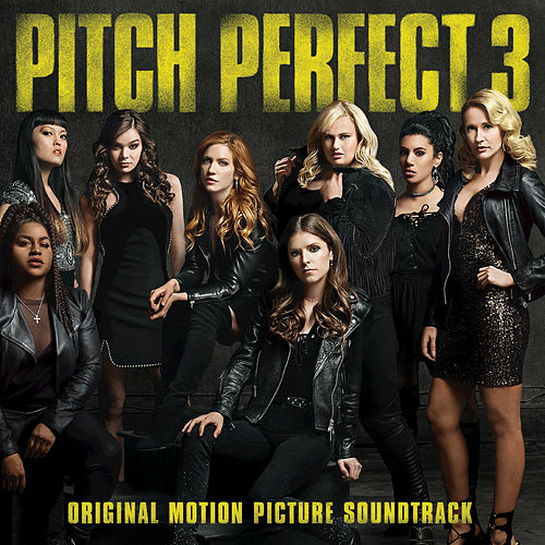 Pitch Perfect 3 (Original Motion Picture Soundtrack) de Various Artists