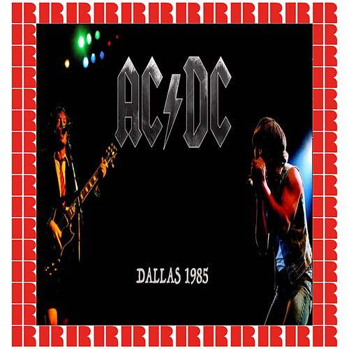 Reunion Arena, Dallas, October 12th, 1985 (Hd Remastered Version) by AC/DC