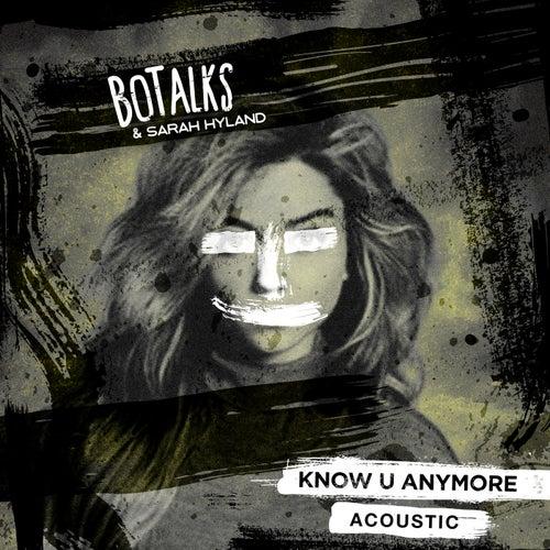 Know U Anymore (Acoustic) von BoTalks