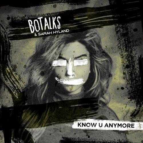 Know U Anymore (Radio Edit) von BoTalks