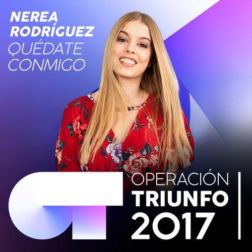 Quédate Conmigo (Operación Triunfo 2017) von Nerea Rodríguez