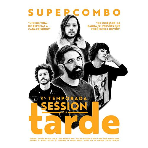 Session da Tarde: 1ª Temporada by Supercombo