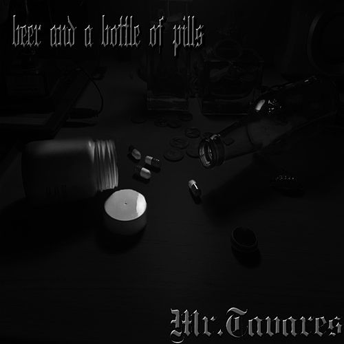 Beer and a Bottle of Pills de Mr.Tavares