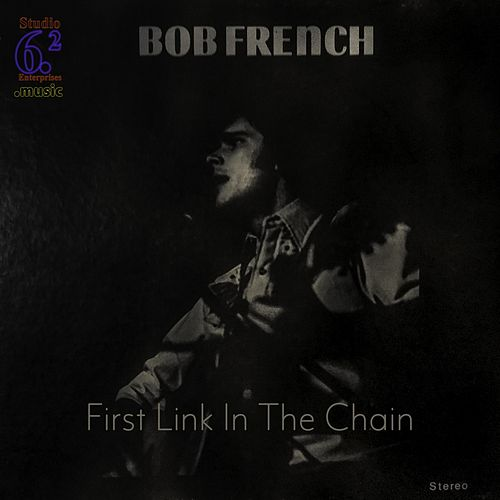 First Link in the Chain by Bob French