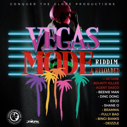 Vegas Mode Riddim (Reloaded) by Various Artists