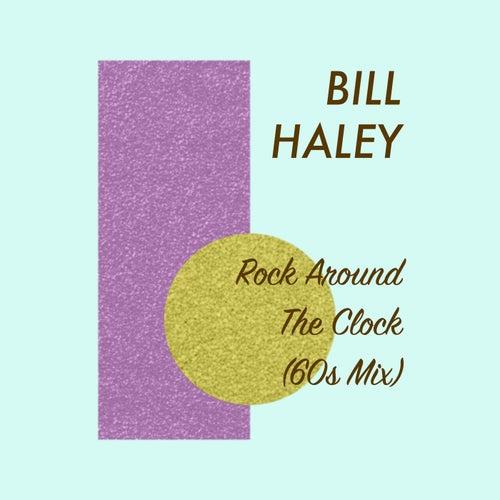 Rock Around The Clock (60s Mix) von Bill Haley
