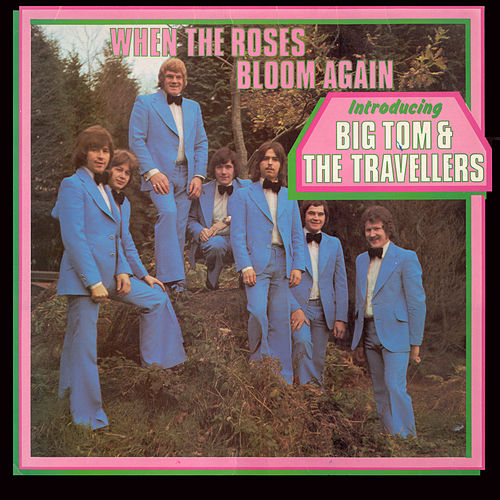 When the Roses Bloom Again by Big Tom