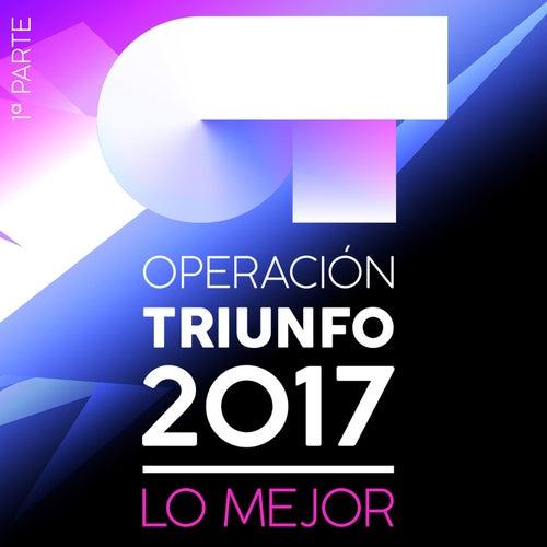 Operación Triunfo 2017 (Lo Mejor 1ª Parte) von Various Artists