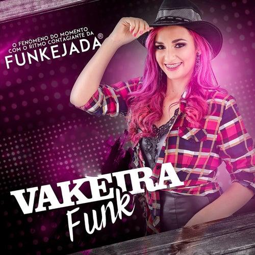 Vakeira Funk (O Fenômeno do Momento Com o Ritmo Contagiante da Funkejada) von Vakeira Funk
