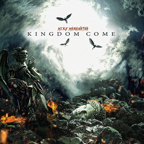Kingdom Come de Mike Maranatha