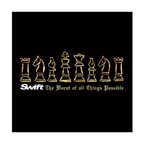 The Worst of All Things Possible by Swift
