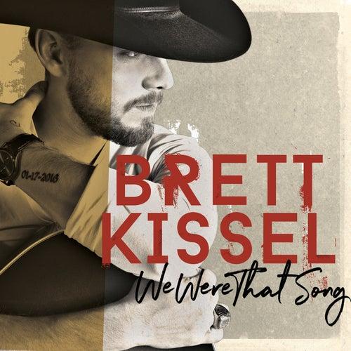 We Were That Song de Brett Kissel