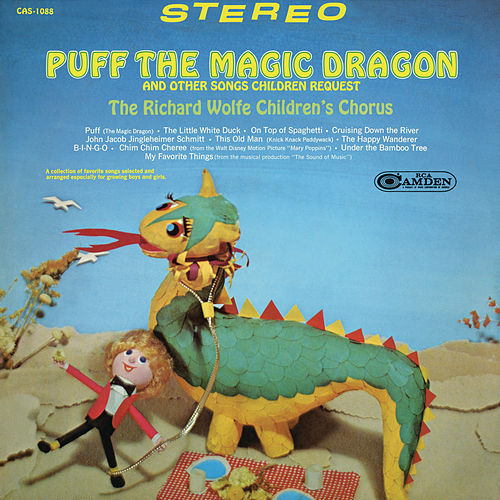 Puff The Magic Dragon and Other Songs Children Request de The Richard Wolfe Children's Chorus