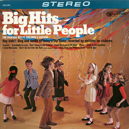 Big Hits for Little People de The Richard Wolfe Children's Chorus