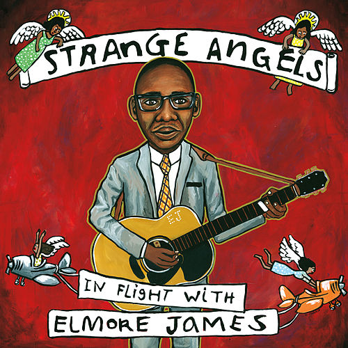Strange Angels: In Flight with Elmore James de Various Artists